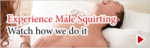 Experience Male Squirting Watch how we do it